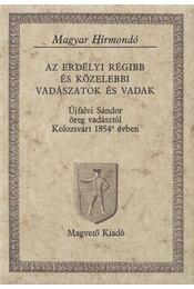 Az erdélyi régibb és közelebbi vadászatok és vadak - Újfalvi Sándor - Régikönyvek