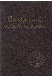 Bakonszeg története és néprajza - Ujváry Zoltán - Régikönyvek