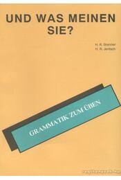 Und was meinen sie? - Brenner, H. R., Jentsch, H. R. - Régikönyvek