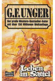 Leben im Sattel - Unger, G. F. - Régikönyvek