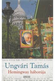 Hemingway háborúja - Ungvári Tamás - Régikönyvek