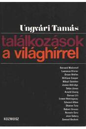 Találkozások a világhírrel - Ungvári Tamás - Régikönyvek