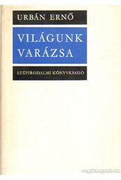 Világunk varázsa - Urbán Ernő - Régikönyvek