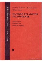 Fejtörő feladatok felsősöknek - Urbán János, Reiman István, Imrecze Zoltánné - Régikönyvek