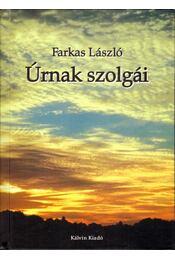 Úrnak szolgái - Farkas László - Régikönyvek
