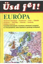 Üsd fel! - Európa és a Szovjetunió - Katona Sándorné (szerk.) - Régikönyvek