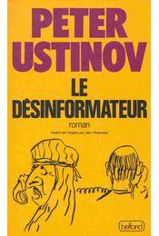 Le désinformateur - Ustinov, Peter - Régikönyvek