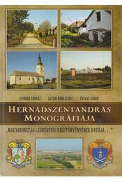 Hernádszentandrás monográfiája - Üveges Gábor, Ujvári Nóra Ilona, Gombár András - Régikönyvek