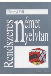 Rendszeres német nyelvtan - Uzonyi Pál - Régikönyvek