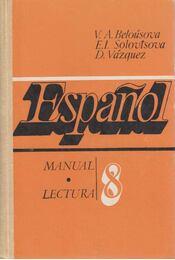 Espanol 8 - V. A. Belousova, E. I. Solovtsova, D. Vázquez - Régikönyvek