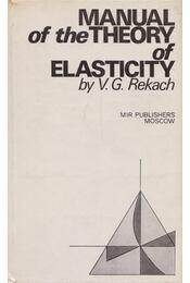 Manual of the Theory of Elasticity - V. G. Rekach - Régikönyvek
