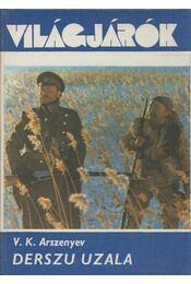Derszu Uzala - V. K. Arszenyev - Régikönyvek