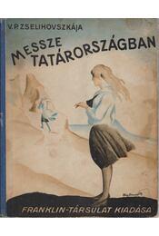 Messze Tatárországban - V. P. Zselihovszkája - Régikönyvek