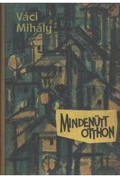 Mindenütt otthon - Váci Mihály - Régikönyvek