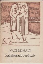 Százhuszat verő szív - Váci Mihály - Régikönyvek