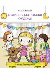 Dorci, a legkisebbóvodás - Vadadi Adrienn - Régikönyvek