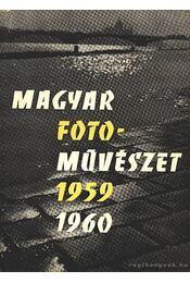 Magyar fotoművészet 1959-1960 - Vadas Ernő (szerk.) - Régikönyvek