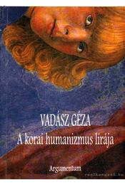 A korai humanizmus lírája - Vadász Géza - Régikönyvek