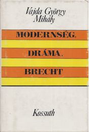 Modernség, dráma, Brecht - Vajda György Mihály - Régikönyvek