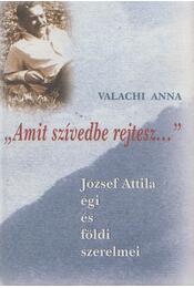 """""""Amit szívedbe rejtesz..."""" (dedikált) - Valachi Anna - Régikönyvek"""
