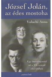 József Jolán, az édes mostoha (dedikált) - Valachi Anna - Régikönyvek