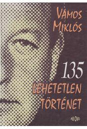 135 lehetetlen történet - Vámos Miklós - Régikönyvek