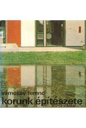 Korunk építészete - Vámossy Ferenc - Régikönyvek