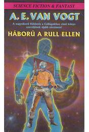 Háború a Rull ellen - VAN VOGT, A.E. - Régikönyvek