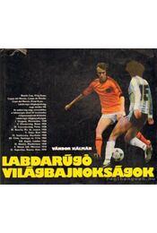 Labdarúgó világbajnokságok - Vándor Kálmán - Régikönyvek