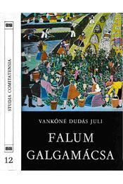 Falum, Galgamácsa - Vankóné Dudás Juli - Régikönyvek