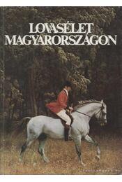 Lovasélet Magyarországon - Várady Jenő, Sz. Bozsik Nóra - Régikönyvek