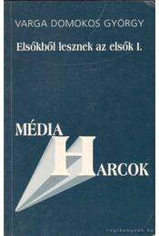 Elsőkből lesznek az elsők I-II. (dedikált) - Varga Domokos György - Régikönyvek