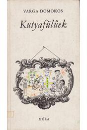 Kutyafülűek (dedikált) - Varga Domokos - Régikönyvek