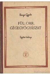 Fül-, orr-, gégegyógyászat - Varga Gyula - Régikönyvek