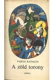 A zöld torony - Varga Katalin - Régikönyvek