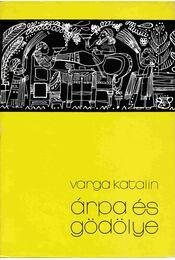 Árpa és gödölye - Varga Katalin - Régikönyvek