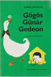 Gőgös Gúnár Gedeon - Varga Katalin - Régikönyvek