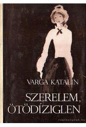 Szerelem, ötödíziglen - Varga Katalin - Régikönyvek
