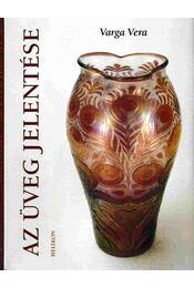 Az üveg jelentése - Varga Vera - Régikönyvek