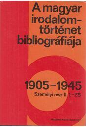 A magyar irodalomtörténet bibliográfiája 1905-1945 - Vargha Kálmán, Botka Ferenc - Régikönyvek