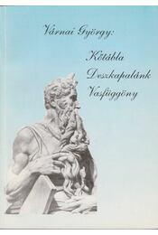 Kőtábla, deszkapalánk, vasfüggöny (dedikált) - Várnai György - Régikönyvek