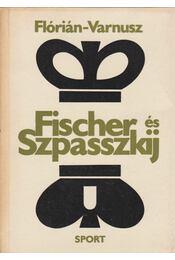 Fischer és Szpasszkij - Varnusz Egon, Flórián Tibor - Régikönyvek