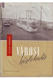 Városi közlekedés - Dr. Szabó Dezső - Régikönyvek