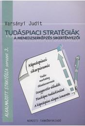 Tudáspiaci stratégiák - Varsányi Judit - Régikönyvek
