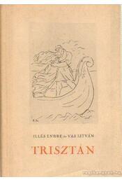 Trisztán - Vas István, Illés Endre - Régikönyvek