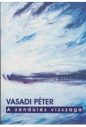 A zendülés vízszaga (aláírt) - Vasadi Péter - Régikönyvek