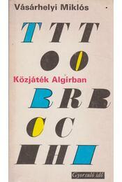 Közjáték Algírban (1942-43) - Vásárhelyi Miklós - Régikönyvek