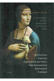 A legkiválóbb festők, szobrászok és építészek élete - Vasari, Giorgio - Régikönyvek