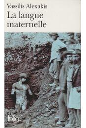 La Langue Maternelle - Vassilis Alexakis - Régikönyvek