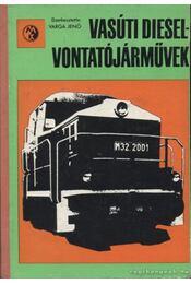 Vasúti Diesel-vontatójárművek - Több szerző - Régikönyvek